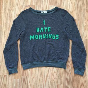 NEW WILDFOX I HATE MORNINGS SWEATER SZ SMALL